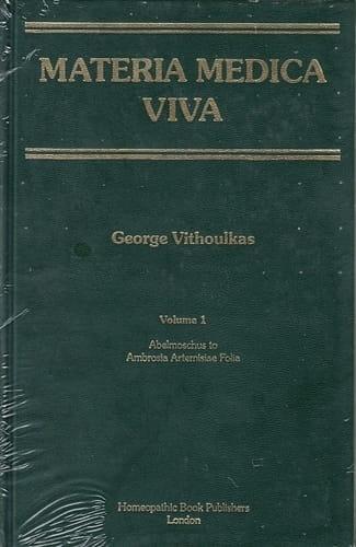 Materia Medica Viva (Volume 1): Abelmoschus to Ambrosia Artemisiae Folia