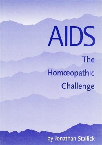 Aids: The Homoeopathic Challenge - Jonathan Stallick