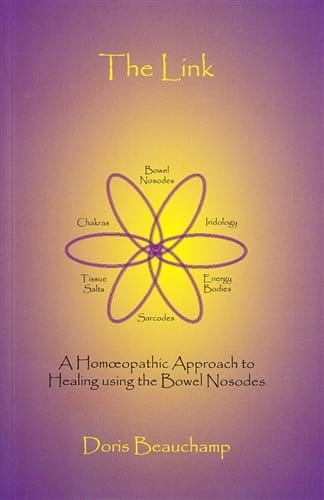 The Link: A Homeopathic Approach to Healing using the Bowel Nosodes (2nd Revised edition) - Doris Beauchamp