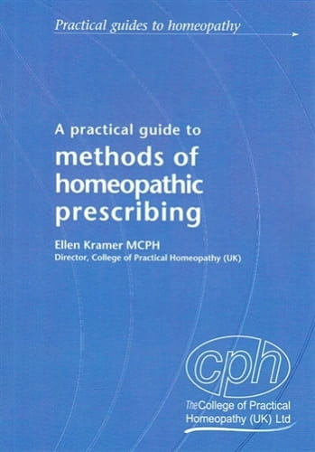 A Practical Guide to Methods of Homeopathic Prescribing - Ellen Kramer