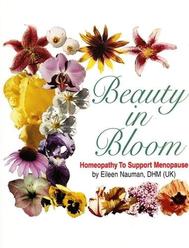 Beauty in Bloom, Homeopathy to Support Menopause - Eileen Nauman