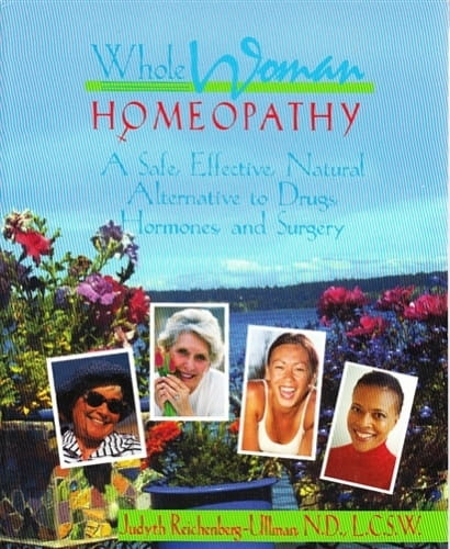 Whole Woman Homeopathy - Judyth Reichenberg-Ullman