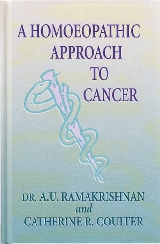 A Homeopathic Approach To Cancer - A U Ramakrishnan and Catherine Coulter