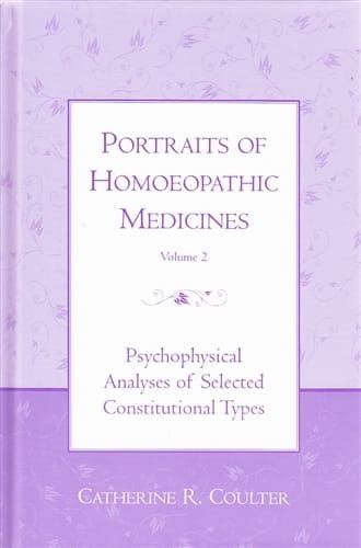 Portraits of Homoeopathic Medicines: Volume 2 - Catherine Coulter