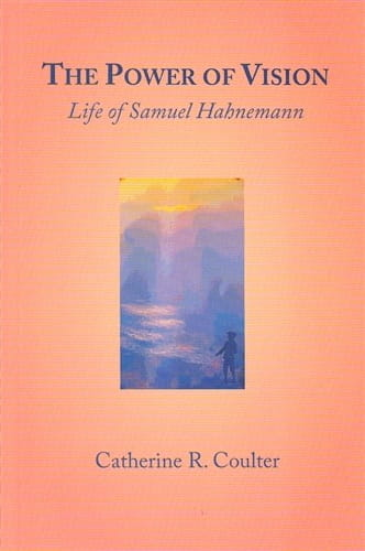 The Power of Vision: Life of Samuel Hahnemann - Catherine Coulter