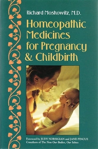 Homoeopathic Medicine for Pregnancy and Childbirth - Richard Moskowitz