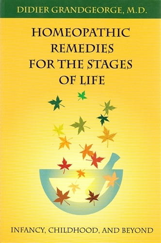 Homeopathic Remedies for the Stages of Life - Didier Grandgeorge