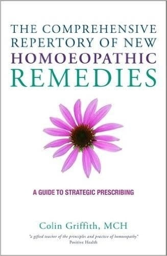 The Comprehensive Repertory of New Homoeopathic Remedies - Colin Griffith