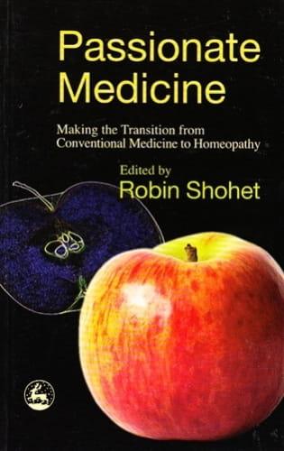 Passionate Medicine - Robin Shohet