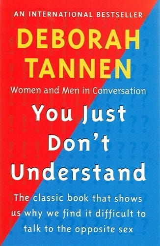 You Just Don't Understand - Deborah Tannen
