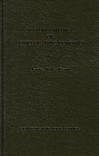 Materia Medica of Homoeopathic Remedies (UK edition) - James Tyler Kent