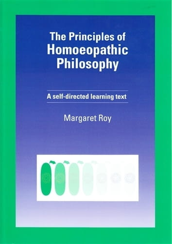 The Principles of Homoeopathic Philosophy - Margaret Roy