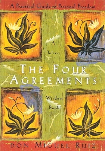 The Four Agreements - Don Miguel Ruiz