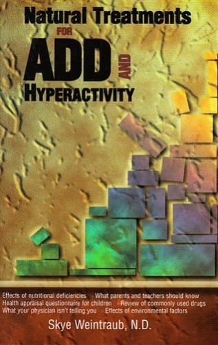 Natural Treatments for ADD and Hyperactivity - Skye Weintraub