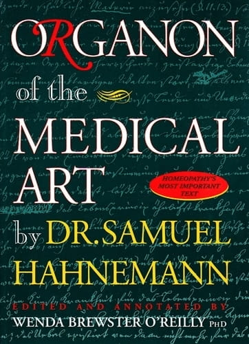 Organon of the Medical Art (edited by Brewster O'Reilly) - Samuel Hahnemann