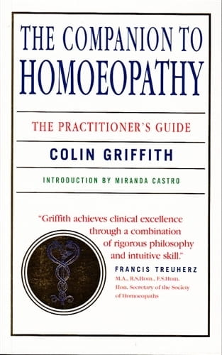 The Companion to Homoeopathy (Reprinted) - Colin Griffith