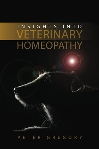 Insights into Veterinary Homeopathy - Peter Gregory