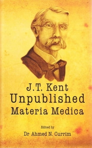 J.T Kent Unpublished Materia Medica - Ahmed Currim