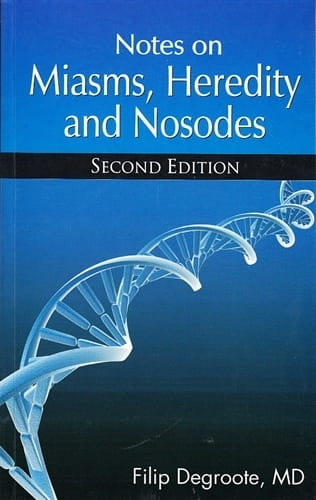 Notes on Miasm Heredity and Nosodes (2nd Edition) - Filip Degroote