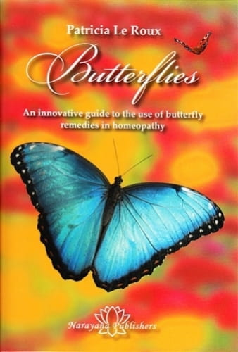 Butterflies: An Innovative Guide to the Use of Butterfly Remedies in Homeopathy - Patricia Le Roux