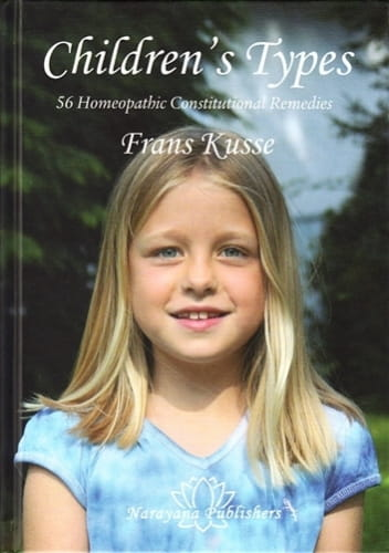 Children's Types: 56 Homeopathic Constitutional Remedies - Frans Kusse