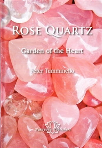 Rose Quartz: Garden of the Heart - Peter Tumminello