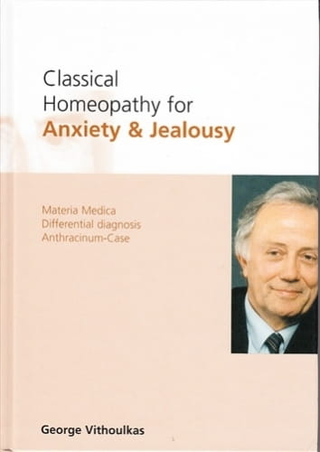 Classical Homeopathy for Anxiety and Jealousy - George Vithoulkas