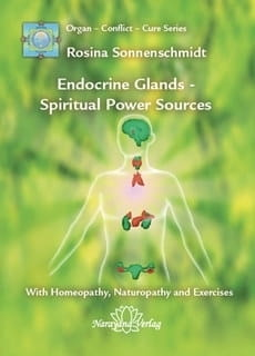 Endocrine Glands: Spiritual Power Sources - Rosina Sonnenschmidt