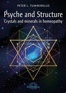 Psyche and Structure: Crystals and Minerals in Homeopathy - Peter Tumminello