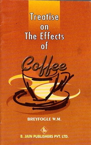 Treatise on the Effects of Coffee - W M Breyfogle