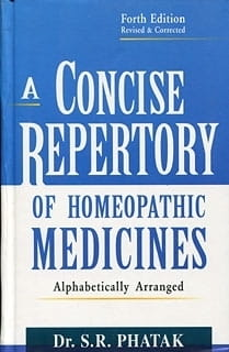 A Concise Repertory of Homeopathic Medicines (4th edition) - S R Phatak