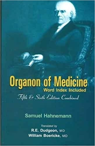 Organon of Medicine (5th and 6th Edition Combined), Dudgeon and Boericke translation - Samuel Hahnemann