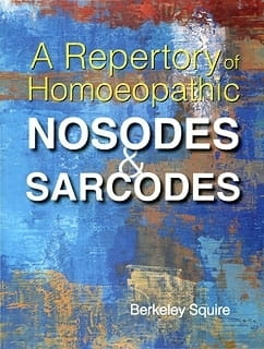A Repertory of Homoeopathic Nosodes and Sarcodes - Berkeley Squire
