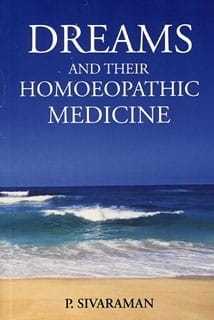 Dreams and Their Homoeopathic Medicine - P Sivaraman