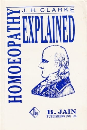 Homeopathy Explained - John Henry Clarke