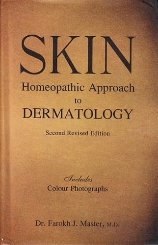 Skin: Homeopathic Approach to Dermatology - Farokh Master