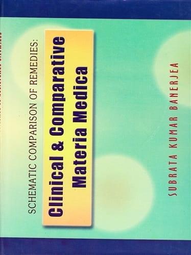 Schematic Comparison of Remedies: Clinical and Comparative Materia Medica - Subrata Kumar Banerjea