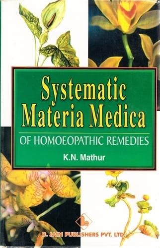 Systematic Materia Medica - Kailash Narayan Mathur