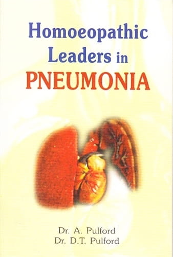 Homeopathic Leaders in Pneumonia - Alfred Pulford