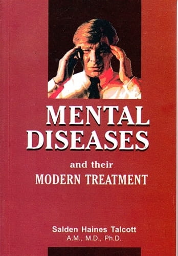 Mental Diseases and Their Modern Treatment - Selden Haines Talcott