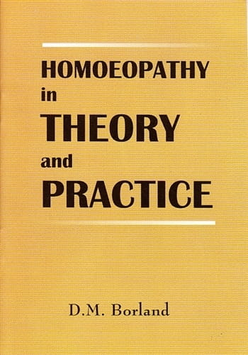 Homoeopathy in Theory and Practice - Douglas Borland