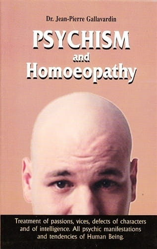 Psychism and Homoeopathy - Jean Pierre Gallavardin