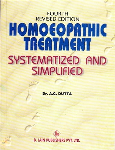 Homoeopathic Treatment Systematized and Simplified - A C Dutta