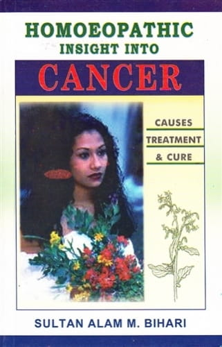 Homoeopathic Insight into Cancer - Sultan Alam Bihari