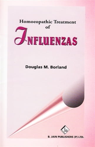 Homoeopathic Treatment of Influenzas - Douglas Borland