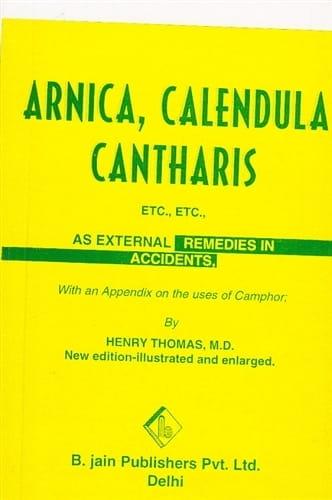 Arnica, Calendula, Cantharis as External Remedies - Henry Thomas