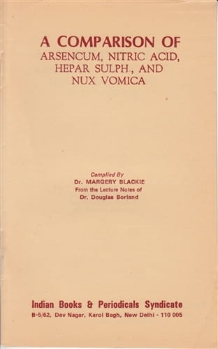 A Comparison of Arsenicum, Nitric Acid, Hepar Sulph and Nux Vomica - Margery Blackie