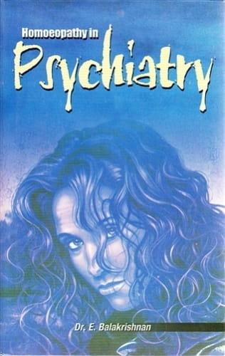 Homoeopathy in Psychiatry - E Balakrishnan