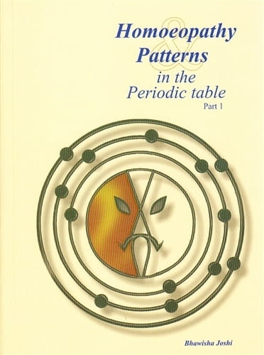 Homoeopathy Patterns in the Periodic Table - Bhawisha Joshi and Shachindra Joshi