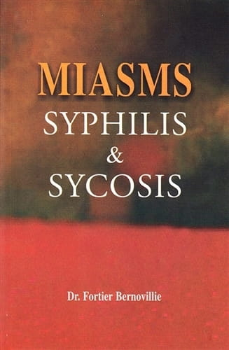 Miasms: Syphilis and Sycosis - Maurice Fortier-Bernoville
